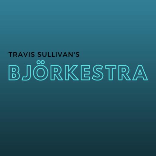 Travis Sullivan's Bjorkestra